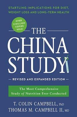 The China Study: Revised and Expanded Edition by T. Colin Campbell