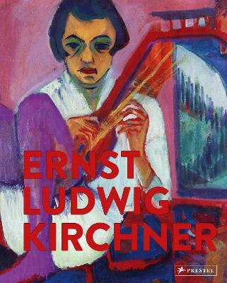 Ernst Ludwig Kirchner: Imaginary Travels by Ernst Ludwig Kirchner