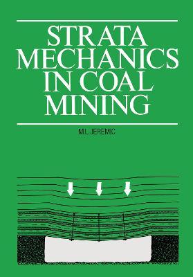 Strata Mechanics in Coal Mining by Michael L. Jeremic
