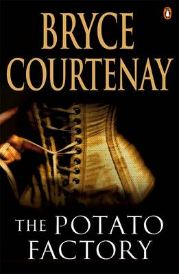 Potato Factory by Bryce Courtenay