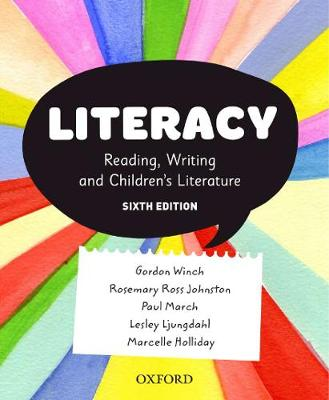 Literacy: Reading, Writing and Children's Literature by Gordon Winch