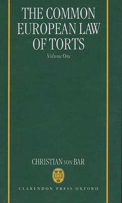 Common European Law of Torts: Volume One by Christian von Bar