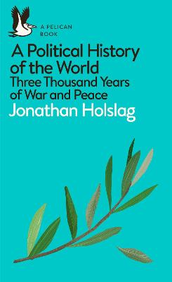 A Political History of the World: Three Thousand Years of War and Peace book