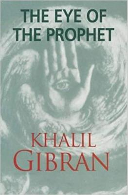 Eye of the Prophet by Kahlil Gibran