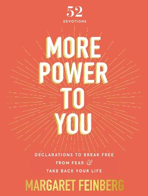 More Power to You: Declarations to Break Free from Fear and Take Back Your Life by Margaret Feinberg