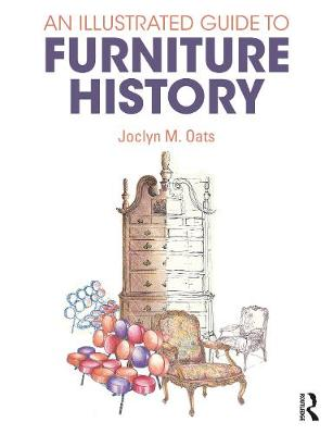 An Illustrated Guide to Furniture History by Joclyn M. Oats