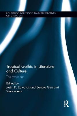 Tropical Gothic in Literature and Culture: The Americas book