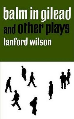 Balm in Gilead, and Other Plays by Lanford Wilson