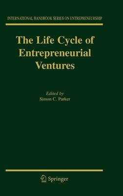 Life Cycle of Entrepreneurial Ventures by Simon Parker