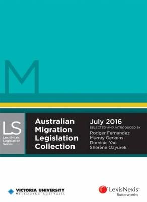 Australian Migration Legislation Collection July 2016 by Rodger Fernandez