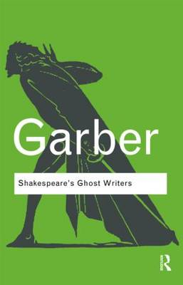 Shakespeare's Ghost Writers by Marjorie Garber