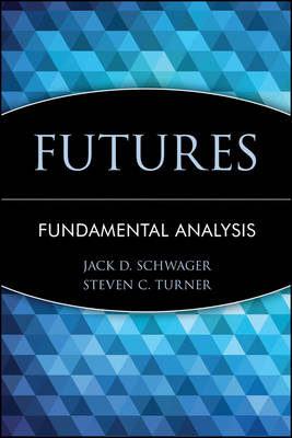 Futures: Fundamental Analysis by Jack D. Schwager