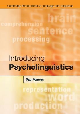 Introducing Psycholinguistics by Paul Warren