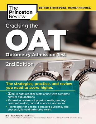 Cracking the OAT: 2 Practice Tests + Comprehensive Content Review book