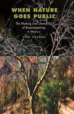 When Nature Goes Public by Cori Hayden
