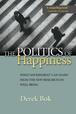 The Politics of Happiness by Derek Bok