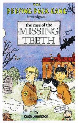 Peeping Duck Gang The Case of the Missing Teeth No. 2 by Keith Brumpton