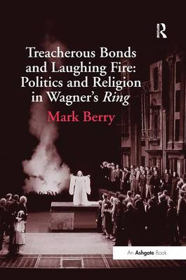 Treacherous Bonds and Laughing Fire by Mark Berry