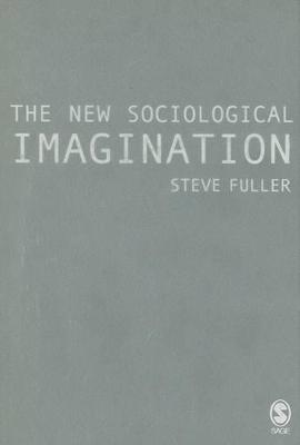 The New Sociological Imagination by Steve Fuller