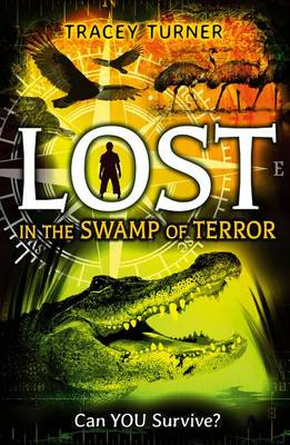 Lost in the Swamp of Terror by Tracey Turner