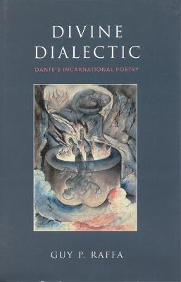 Divine Dialectic by Guy P. Raffa