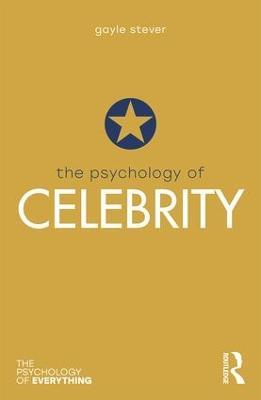 The Psychology of Celebrity by Gayle Stever