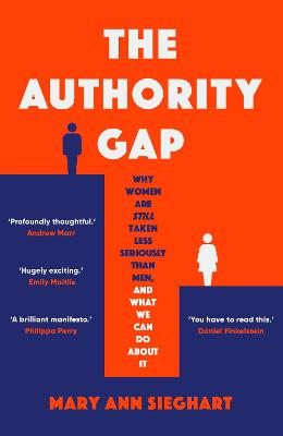The Authority Gap: Why women are still taken less seriously than men, and what we can do about it book