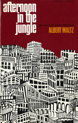 Afternoon in the Jungle by Albert Maltz