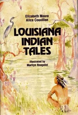 Louisiana Indian Tales by Elizabeth Moore