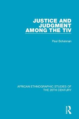 Justice and Judgment Among the Tiv book