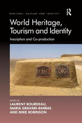 World Heritage, Tourism and Identity by Laurent Bourdeau