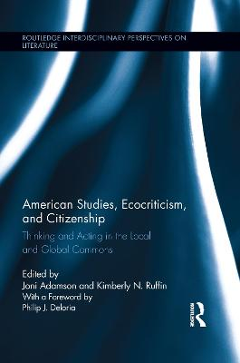 American Studies, Ecocriticism, and Citizenship by Joni Adamson