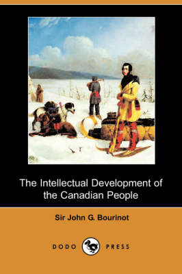 Intellectual Development of the Canadian People (Dodo Press) book