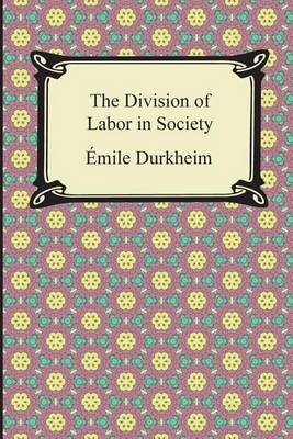 The Division of Labor in Society by Emile Durkheim