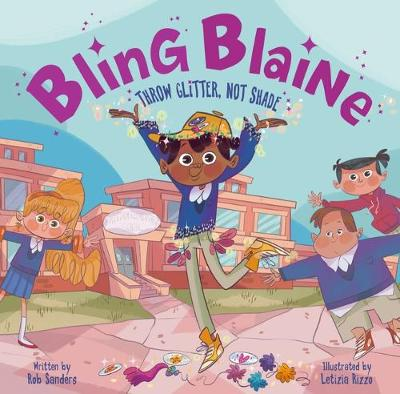 Bling Blaine: Throw Glitter, Not Shade by Rob Sanders