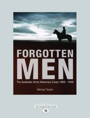 Forgotten Men: The Australian Army Veterinary Corps by Michael Tyquin
