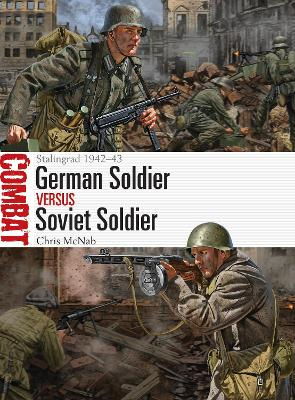 German Soldier vs Soviet Soldier by Chris McNab