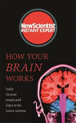 How Your Brain Works by New Scientist