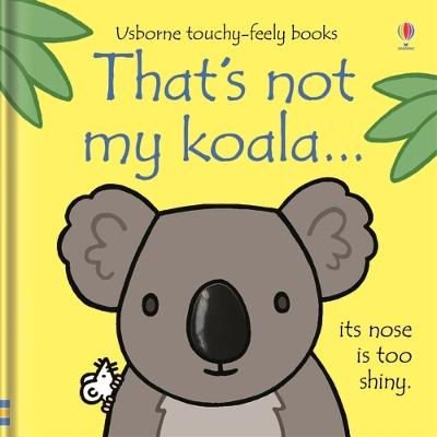 That's not my koala... by Fiona Watt