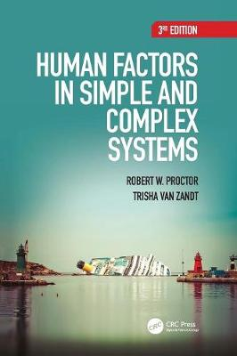 Human Factors in Simple and Complex Systems, Third Edition by Robert W. Proctor