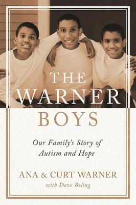 The Warner Boys: Our Family's Story of Autism and Hope by Curt Warner