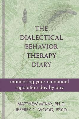 Dialectical Behavior Therapy Diary by Matthew McKay