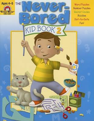 The Never-Bored Kid Book 2 Ages 4-5 by Evan-Moor Educational Publishers