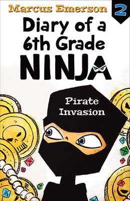 Pirate Invasion: Diary of a 6th Grade Ninja Book 2 by Marcus Emerson