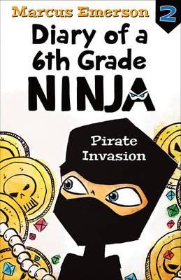 Pirate Invasion: Diary of a 6th Grade Ninja Book 2 book