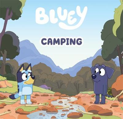 Bluey: Camping by Bluey