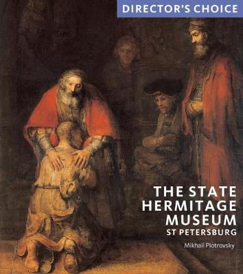 The State Hermitage Museum, St Petersburg by Mikhail Piotrovsky