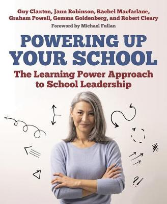 The Powering Up Your School: The Learning Power Approach to school leadership by Guy Claxton