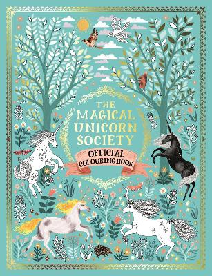 The Magical Unicorn Society Official Colouring Book book