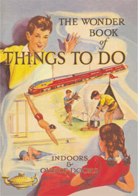 The Wonder Book of Things to Do by Cassell Cassell